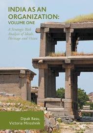 India as an Organization: Volume One by Dipak Basu