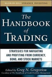 The Handbook of Trading by Greg N Gregoriou