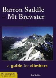 Barron Saddle Mt Brewster: A guide for climbers 2nd Ed by Ross Cullen
