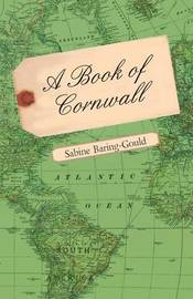 A Book Of Cornwall by S Baring.Gould