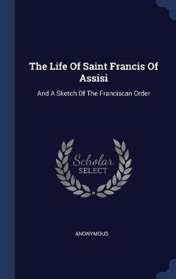 The Life of Saint Francis of Assisi by * Anonymous image