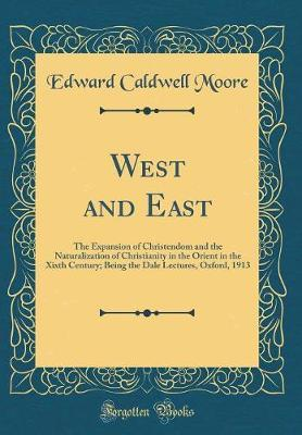 West and East by Edward Caldwell Moore