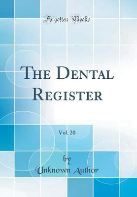 The Dental Register, Vol. 20 (Classic Reprint) by Unknown Author