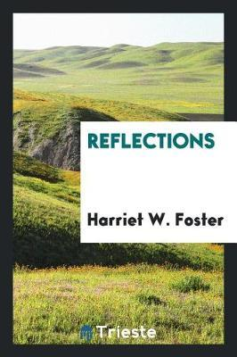 Reflections by Harriet W. Foster