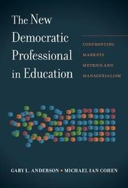 The New Democratic Professional in Education by Gary Anderson