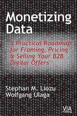 Monetizing Data by Stephan M. Liozu