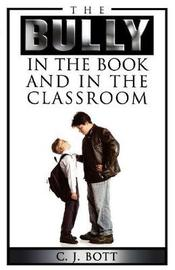 The Bully in the Book and in the Classroom by C J Bott