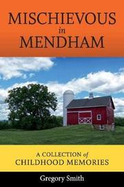 Mischievous in Mendham by Gregory Smith