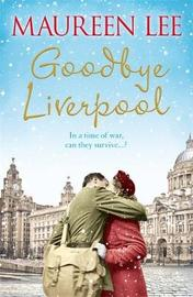 Goodbye Liverpool by Maureen Lee