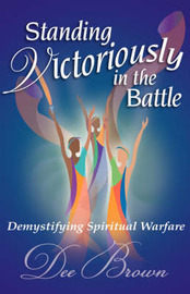 Standing Victoriously in the Battle by Dee Brown image