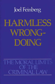 The Moral Limits of the Criminal Law: Volume 4: Harmless Wrongdoing by Joel Feinberg image