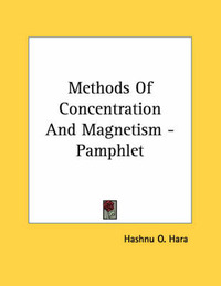 Methods of Concentration and Magnetism - Pamphlet by Hashnu O. Hara