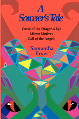 A Sorcerer's Tale by Samantha Fryer image