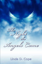 The Night the Angels Came by Linda D. Cope image