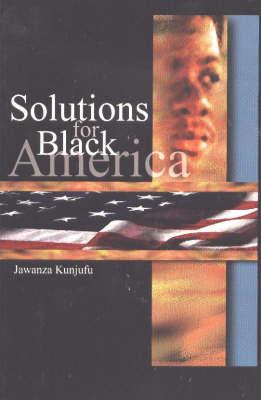 Solutions for Black America by Jawanza Kunjufu