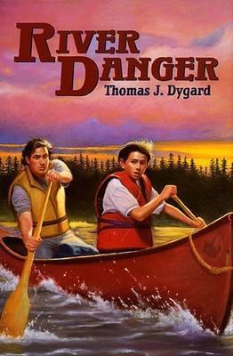 River Danger by Thomas Dygard