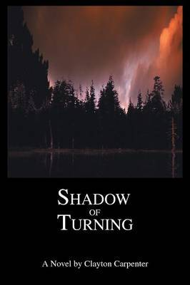 Shadow of Turning by Clayton Carpenter image