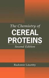The Chemistry of Cereal Proteins, Second Edition by Radomir Lasztity image
