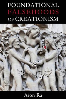 Foundational Falsehoods of Creationism by Raphael Aron