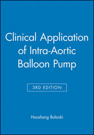 Clinical Application of Intra-Aortic Balloon Pump by Hooshang Bolooki image