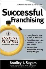 Successful Franchising by Bradley J Sugars