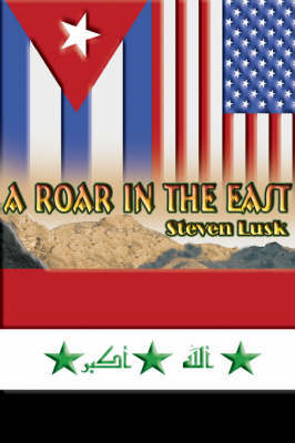 A Roar in the East by Steven Lusk