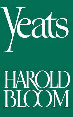 Yeats by Harold Bloom