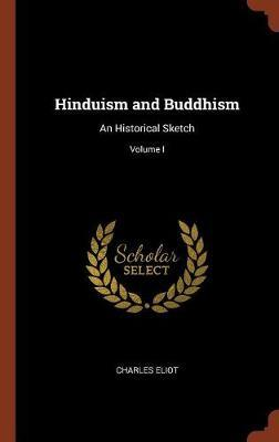 Hinduism and Buddhism by Charles Eliot image