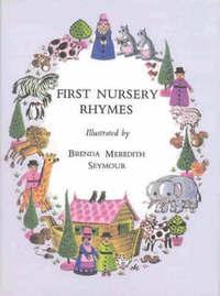 First Nursery Rhymes by Brenda Meredith Seymour image