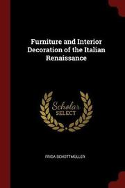 Furniture and Interior Decoration of the Italian Renaissance by Frida Schottmuller image
