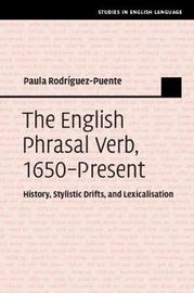 The English Phrasal Verb, 1650-Present by Paula Rodriguez-Puente
