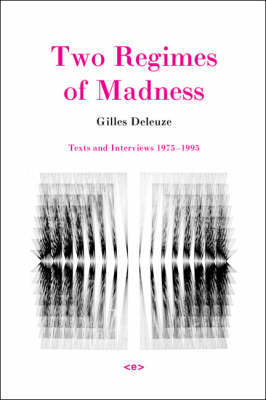 Two Regimes of Madness by Gilles Deleuze