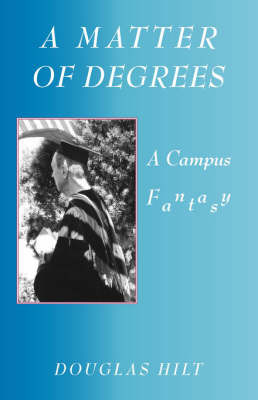 A Matter of Degrees by D. Hilt