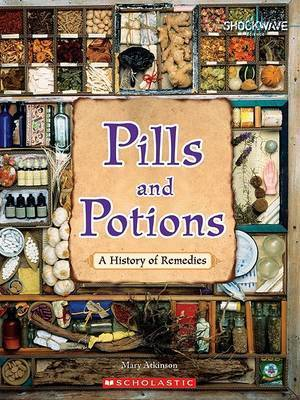 Pills and Potions: A History of Remedies by Mary Atkinson