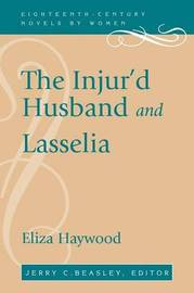 The Injur'd Husband and Lasselia by Eliza Haywood