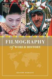 Filmography of World History by Deanne Schultz