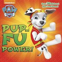 Pup-Fu Power! (Paw Patrol) by Random House