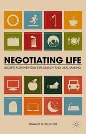 Negotiating Life by Jeswald W Salacuse