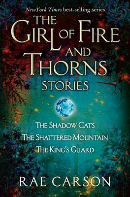 The Girl of Fire and Thorns Stories by Rae Carson image