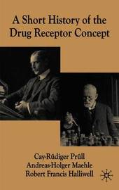 A Short History of the Drug Receptor Concept by Cay-Rudiger Prull image