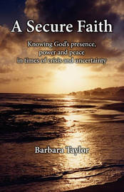 A Secure Faith by Barbara Taylor