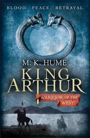 Warrior of the West (King Arthur #2) by M.K. Hume image