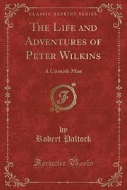 The Life and Adventures of Peter Wilkins by Robert Paltock