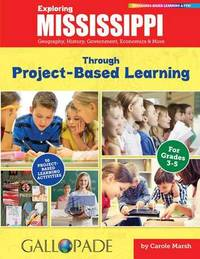 Exploring Mississippi Through Project-Based Learning by Carole Marsh