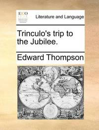 Trinculo's Trip to the Jubilee by Edward Thompson