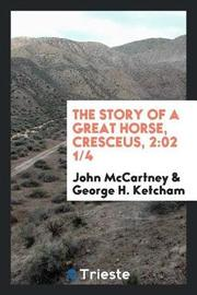 The Story of a Great Horse, Cresceus, 2 by John McCartney image