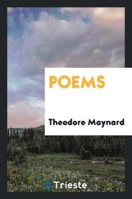 Poems by Theodore Maynard