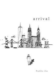 Arrival by Prabhu Jha