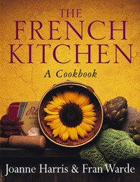 The French Kitchen: A Cookbook by Joanne Harris image