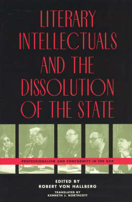 Literary Intellectuals and the Dissolution of the State by Robert Von Hallberg image